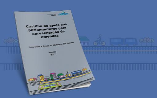 Cartilha orienta implantação de programas na área de desenvolvimento urbano via emenda parlamentar