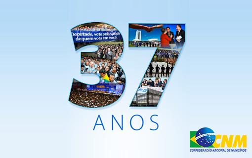 CNM comemora 37 anos de lutas e conquistas em prol do municipalismo