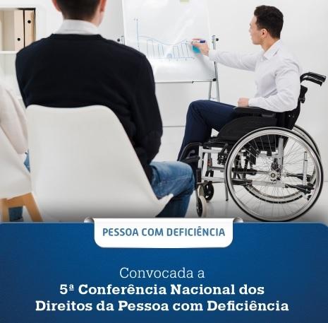 Conferência sobre pessoa com deficiência deve ocorrer nos Estados e nos Municípios até dezembro